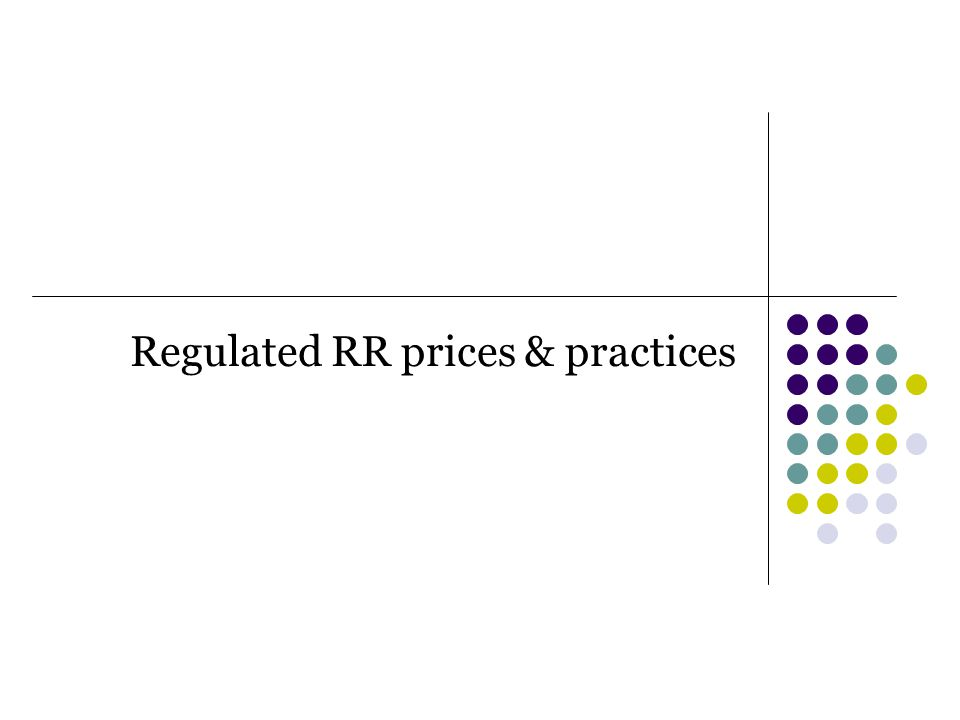 Regulated RR prices & practices