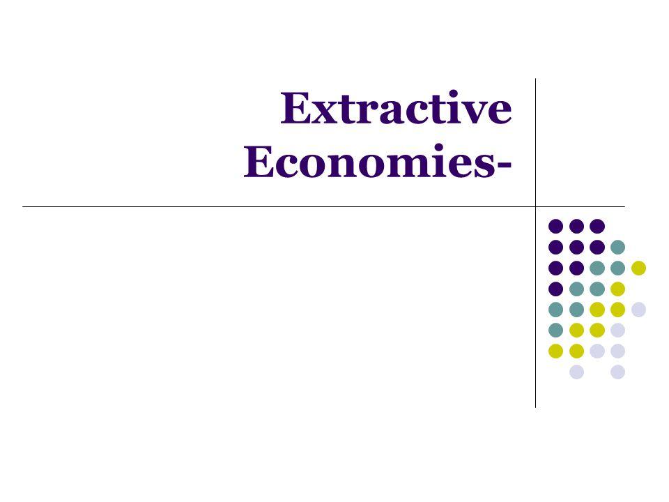 Extractive Economies-