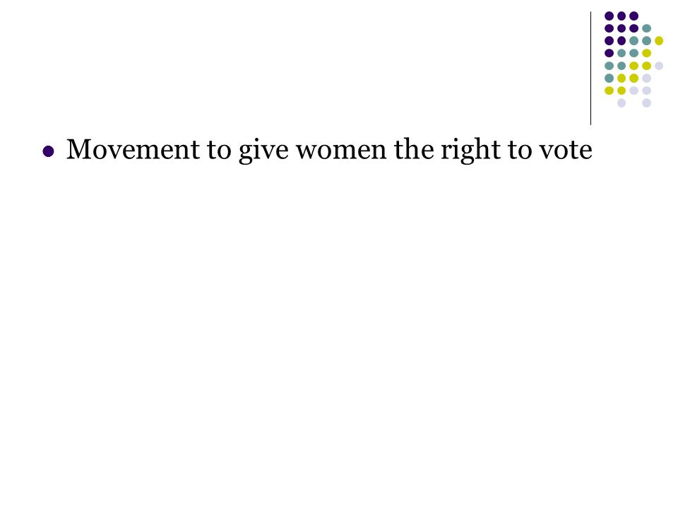 Movement to give women the right to vote
