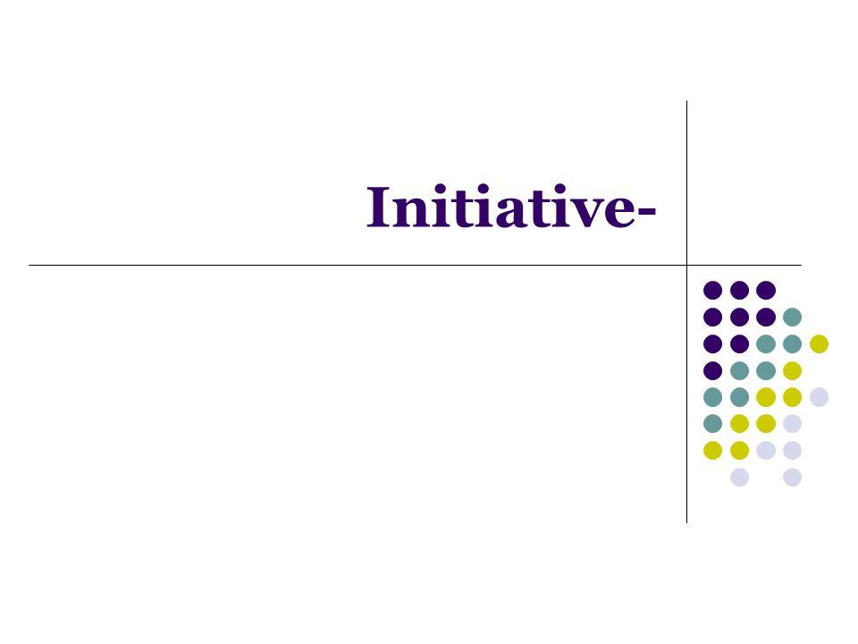 Initiative-