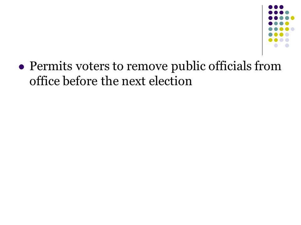 Permits voters to remove public officials from office before the next election