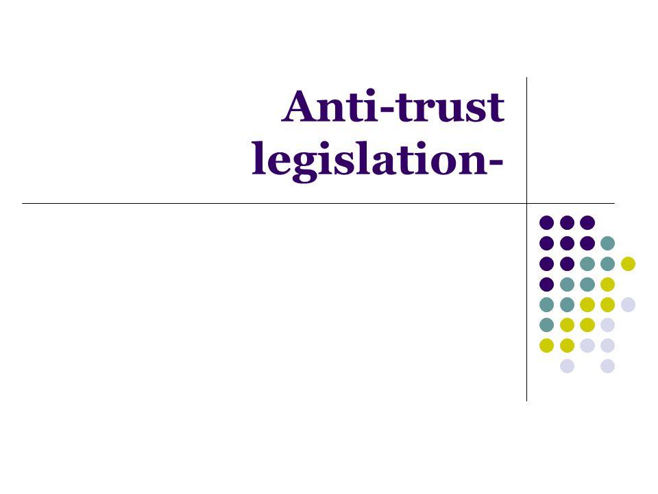Anti-trust legislation-