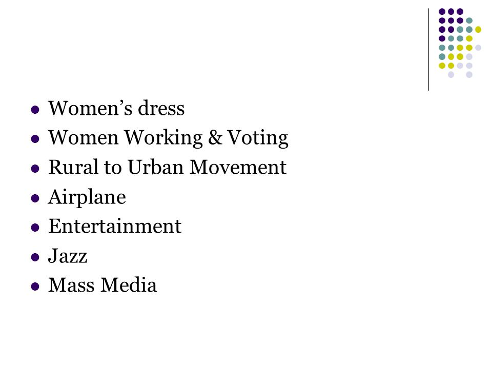 Women's dress Women Working & Voting Rural to Urban Movement Airplane Entertainment Jazz Mass Media