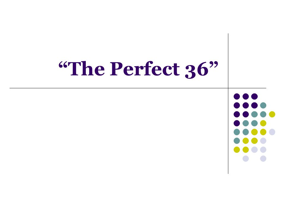 The Perfect 36