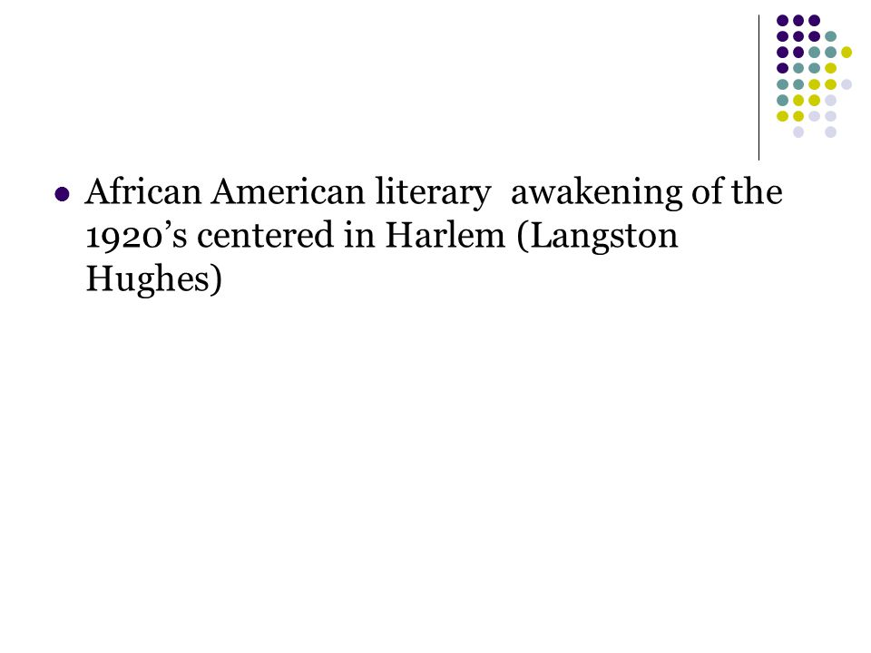 African American literary awakening of the 1920's centered in Harlem (Langston Hughes)