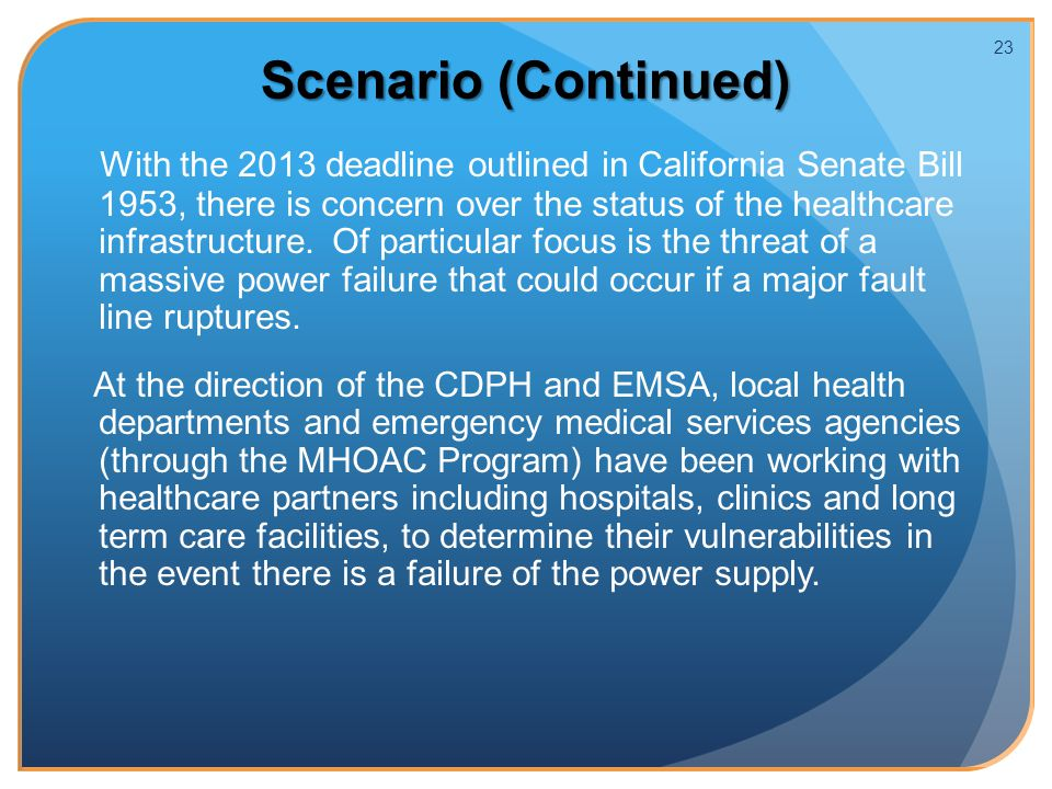 With the 2013 deadline outlined in California Senate Bill 1953, there is concern over the status of the healthcare infrastructure.