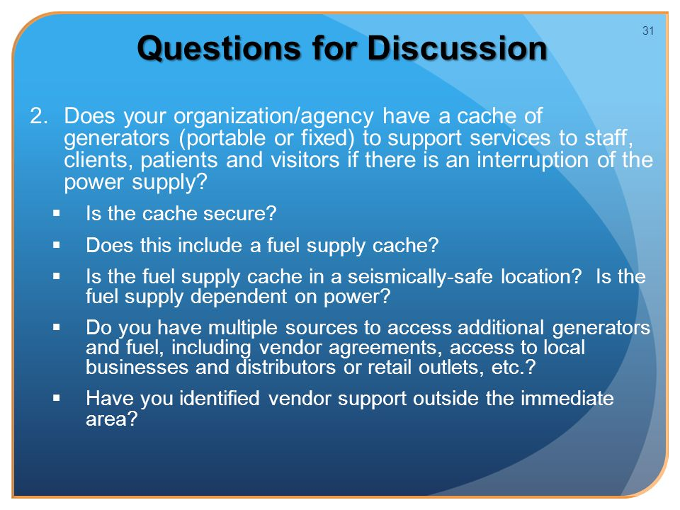 2. 2.Does your organization/agency have a cache of generators (portable or fixed) to support services to staff, clients, patients and visitors if ther