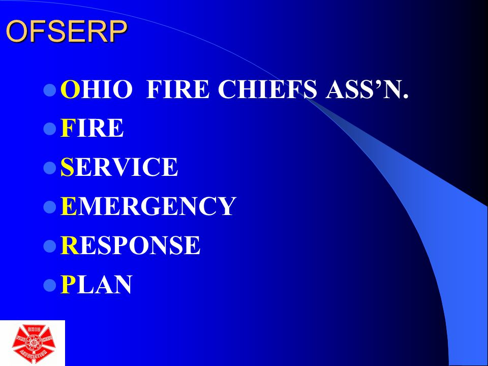 OFSERP OHIO FIRE CHIEFS ASS'N. FIRE SERVICE EMERGENCY RESPONSE PLAN