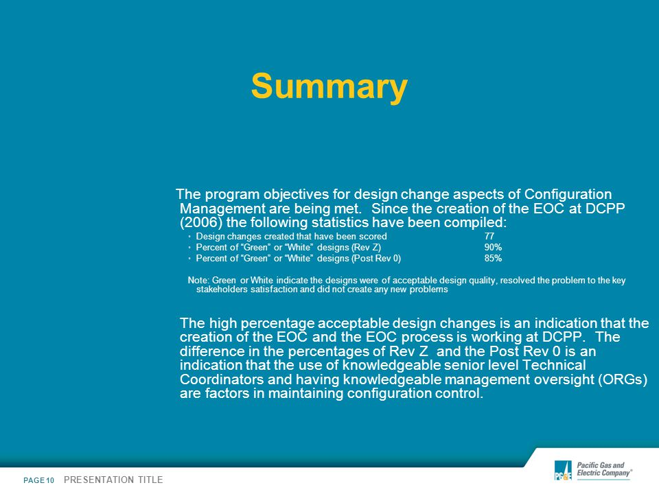 PAGE 10 PRESENTATION TITLE Summary The program objectives for design change aspects of Configuration Management are being met. Since the creation of t