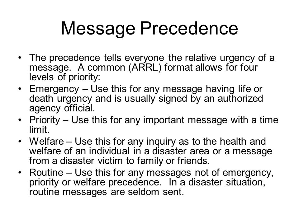 Message Precedence The precedence tells everyone the relative urgency of a message.
