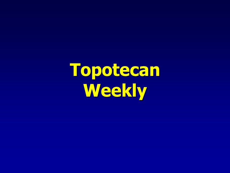 Topotecan Weekly