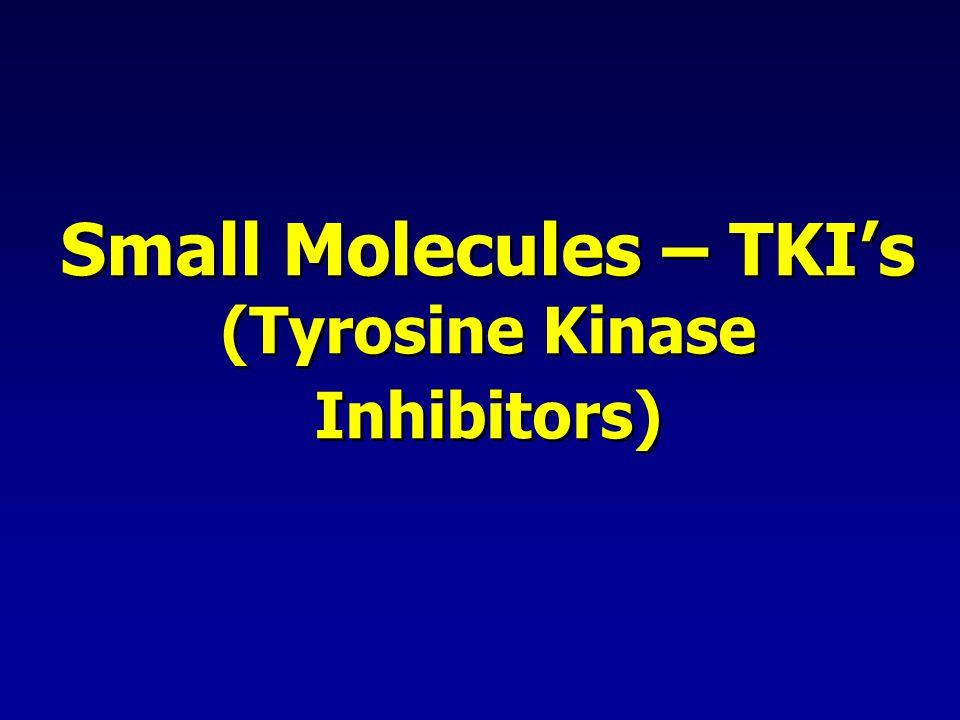 Small Molecules – TKI's (Tyrosine Kinase Inhibitors)