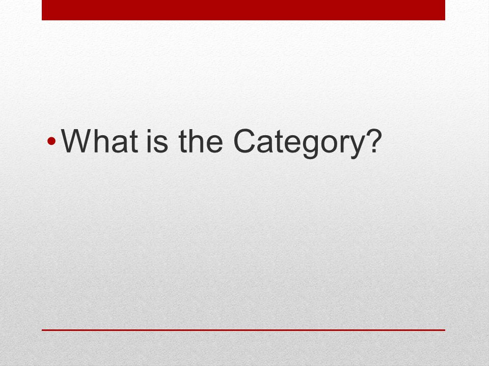 What is the Category?