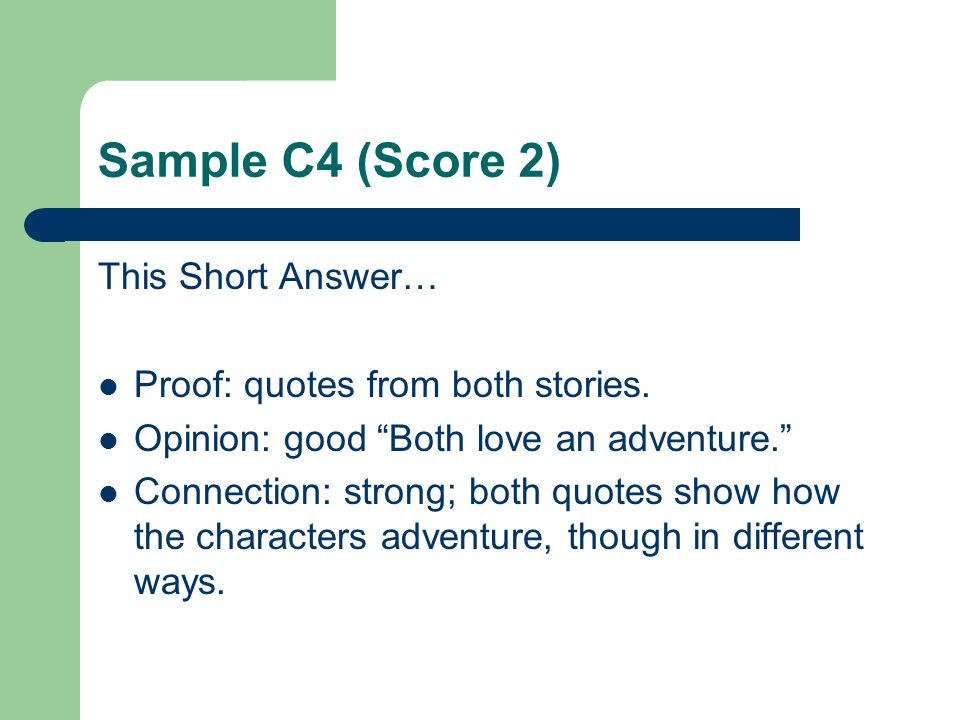 Sample C5 (Score 0) This Short Answer… Proof: none Opinion: present but wrong for the stories.