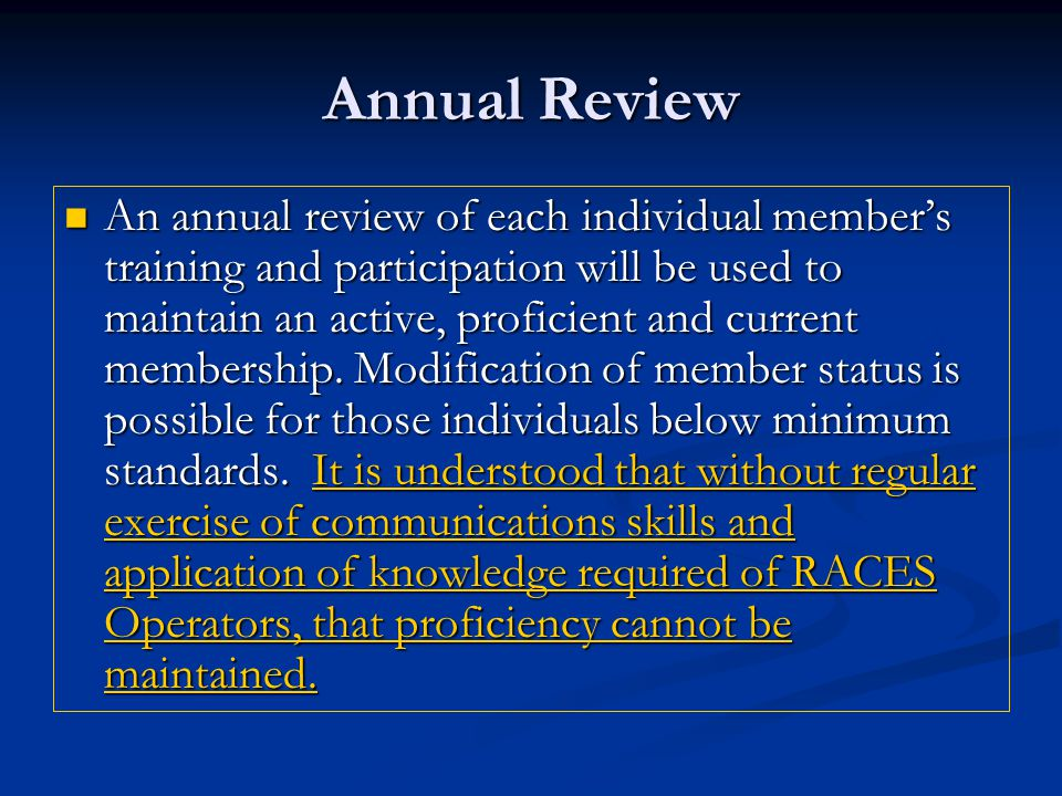 Annual Review An annual review of each individual member's training and participation will be used to maintain an active, proficient and current membership.