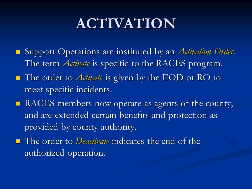 ACTIVATION Support Operations are instituted by an Activation Order.