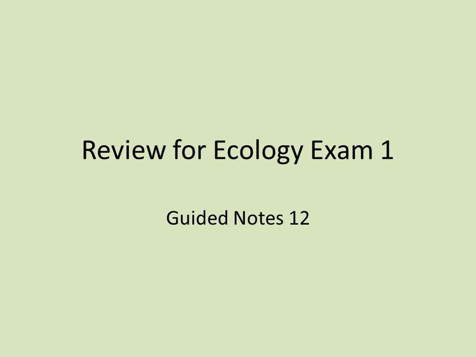Review for Ecology Exam 1 Guided Notes 12