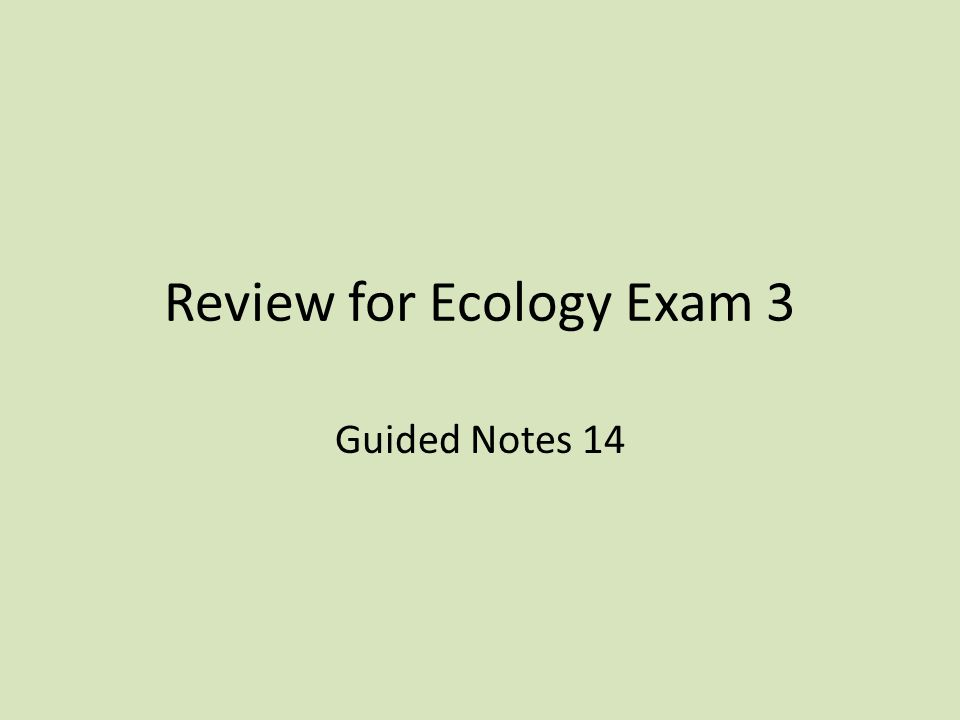 Review for Ecology Exam 3 Guided Notes 14