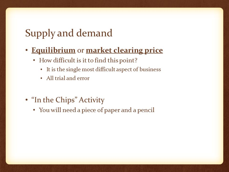 Supply and demand Equilibrium or market clearing price How difficult is it to find this point.