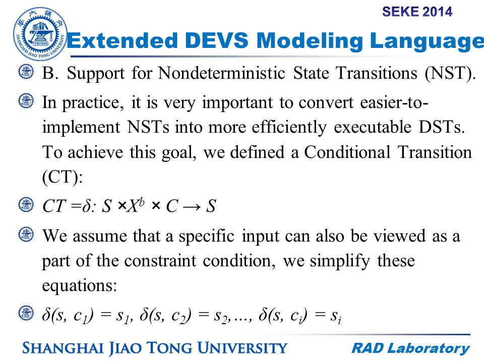 RAD Laboratory Extended DEVS Modeling Language B.Support for Nondeterministic State Transitions (NST).