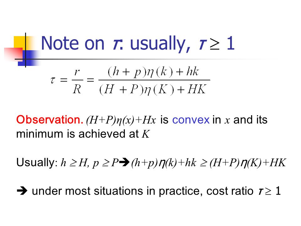 Note on τ : usually, τ  1 Observation.