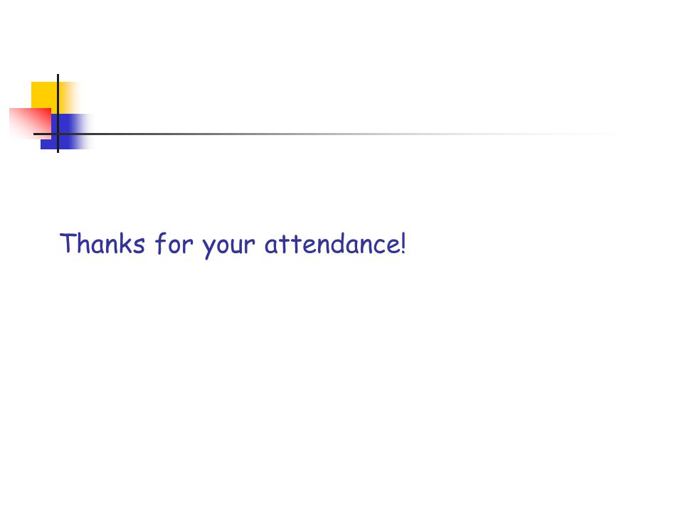 Thanks for your attendance!