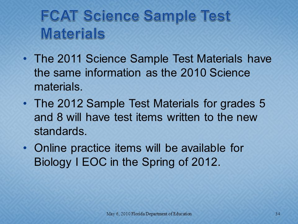 The 2011 Science Sample Test Materials have the same information as the 2010 Science materials.
