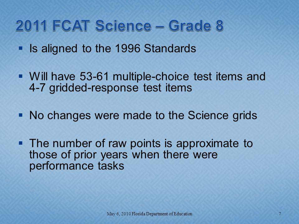FCAT 2.0 Grade 8 18May 6, 2010 Florida Department of Education