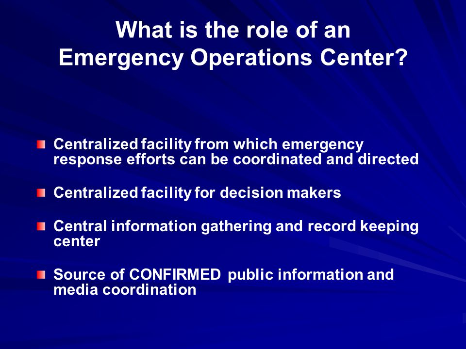 What is the role of an Emergency Operations Center.