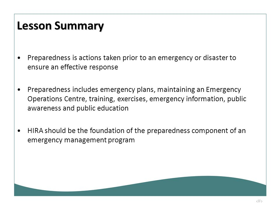 25 Preparedness is actions taken prior to an emergency or disaster to ensure an effective response Preparedness includes emergency plans, maintaining