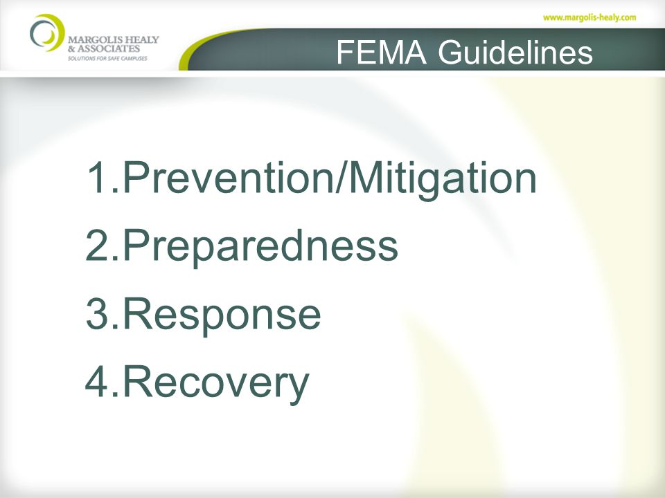 FEMA Guidelines 1. Prevention/Mitigation 2. Preparedness 3. Response 4. Recovery