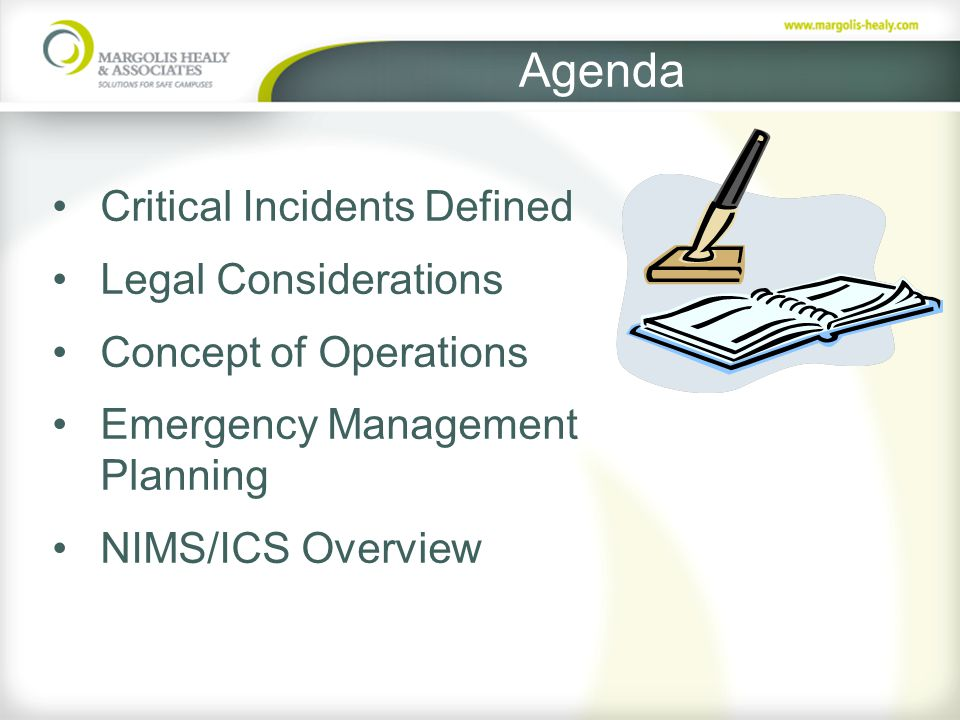 Agenda Critical Incidents Defined Legal Considerations Concept of Operations Emergency Management Planning NIMS/ICS Overview