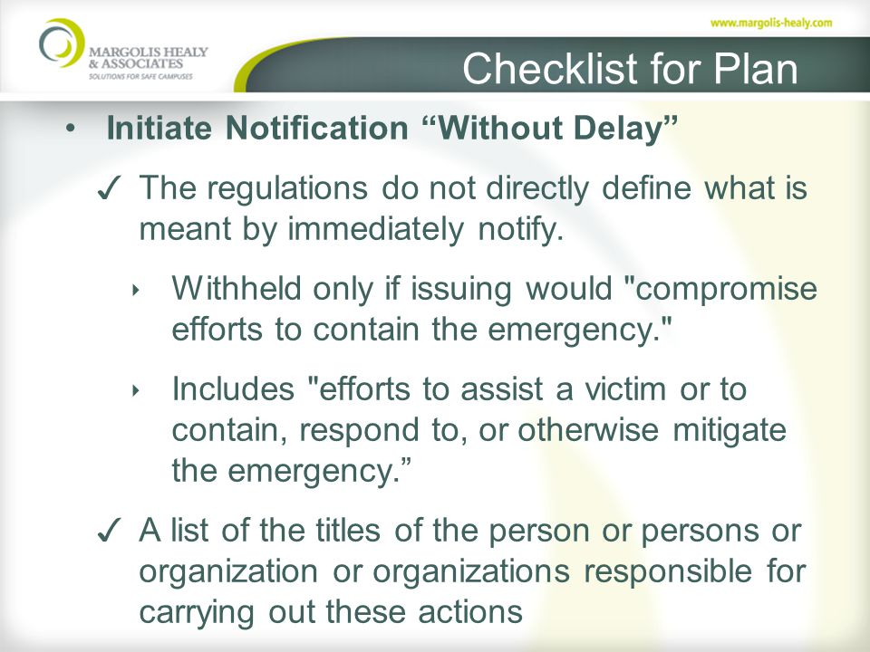 Checklist for Plan Initiate Notification Without Delay ✓ The regulations do not directly define what is meant by immediately notify.