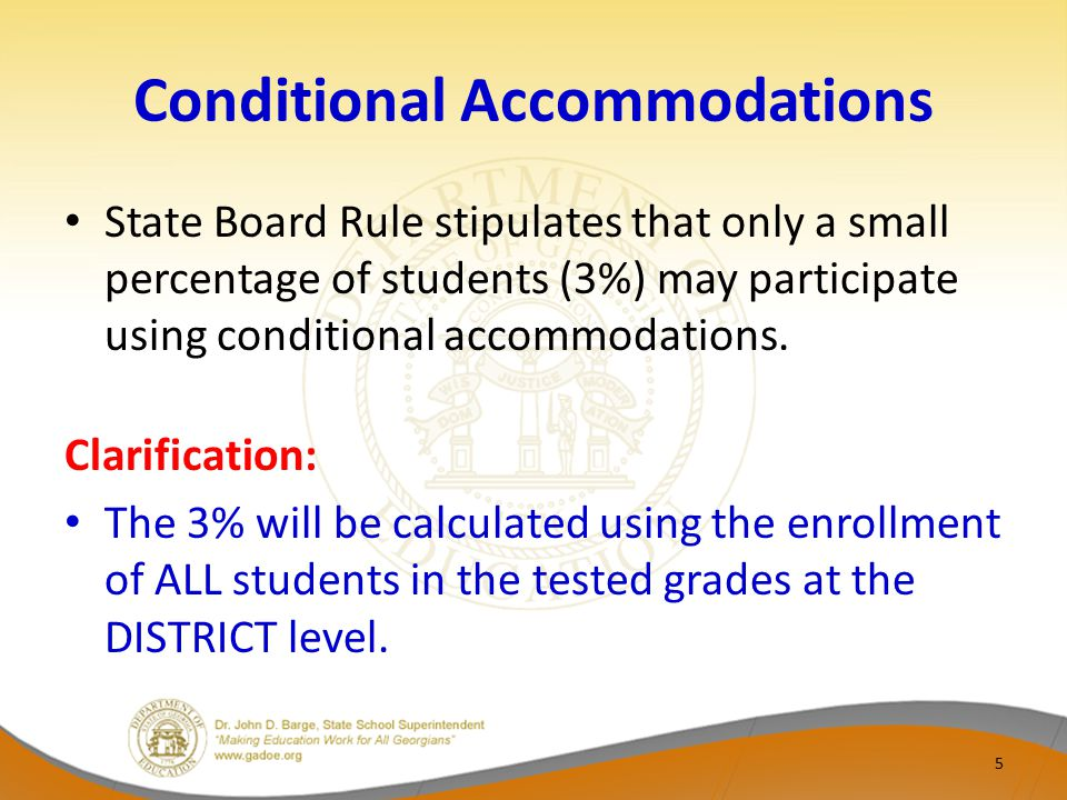 Conditional Accommodations State Board Rule stipulates that only a small percentage of students (3%) may participate using conditional accommodations.
