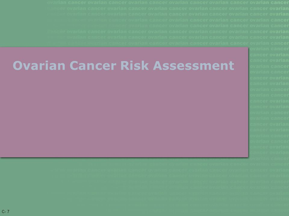 C- 7 Ovarian Cancer Risk Assessment