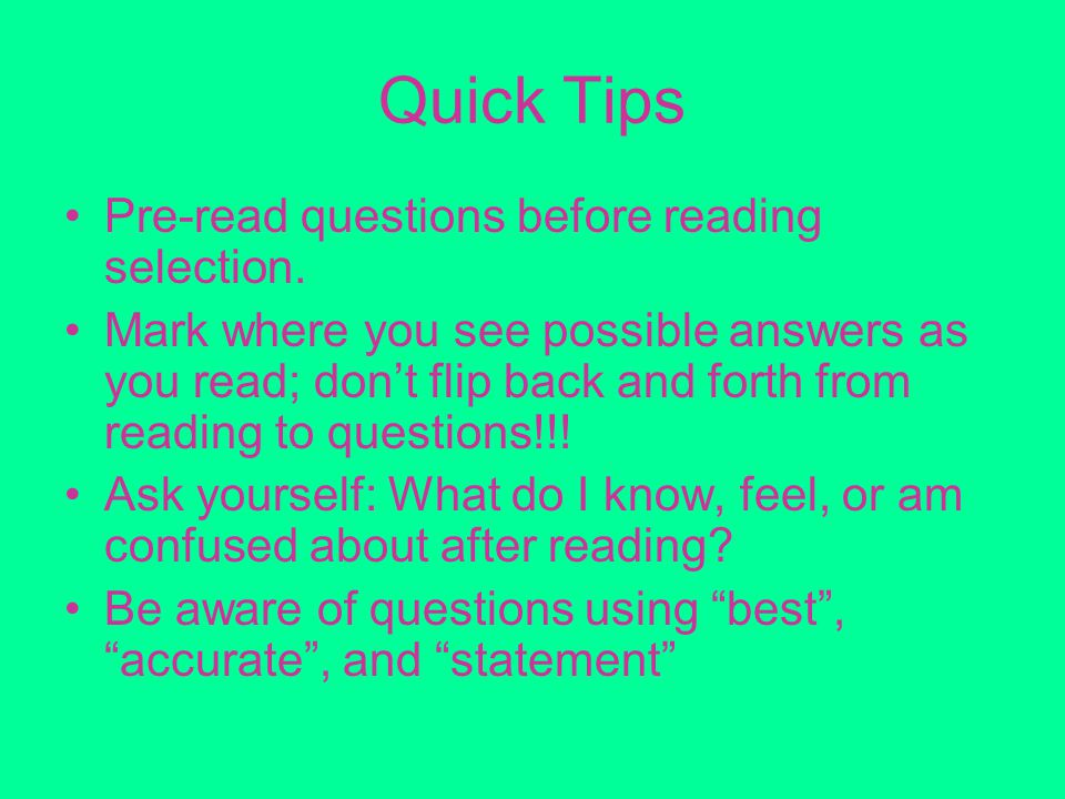 Quick Tips Pre-read questions before reading selection.