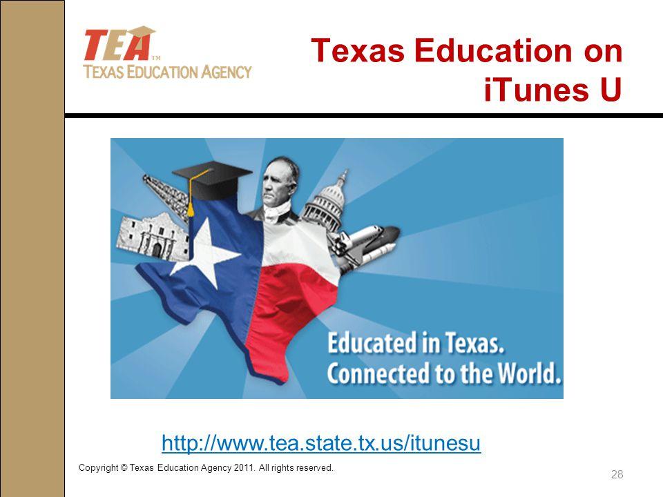 Texas Education on iTunes U Copyright © Texas Education Agency 2011.