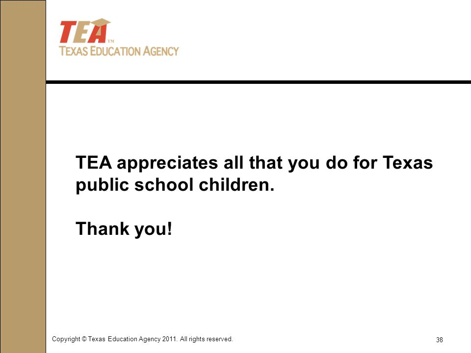 Copyright © Texas Education Agency 2011. All rights reserved.