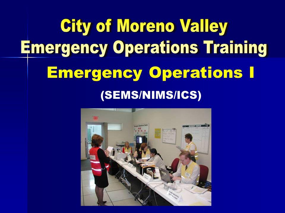 Emergency Operations I (SEMS/NIMS/ICS)