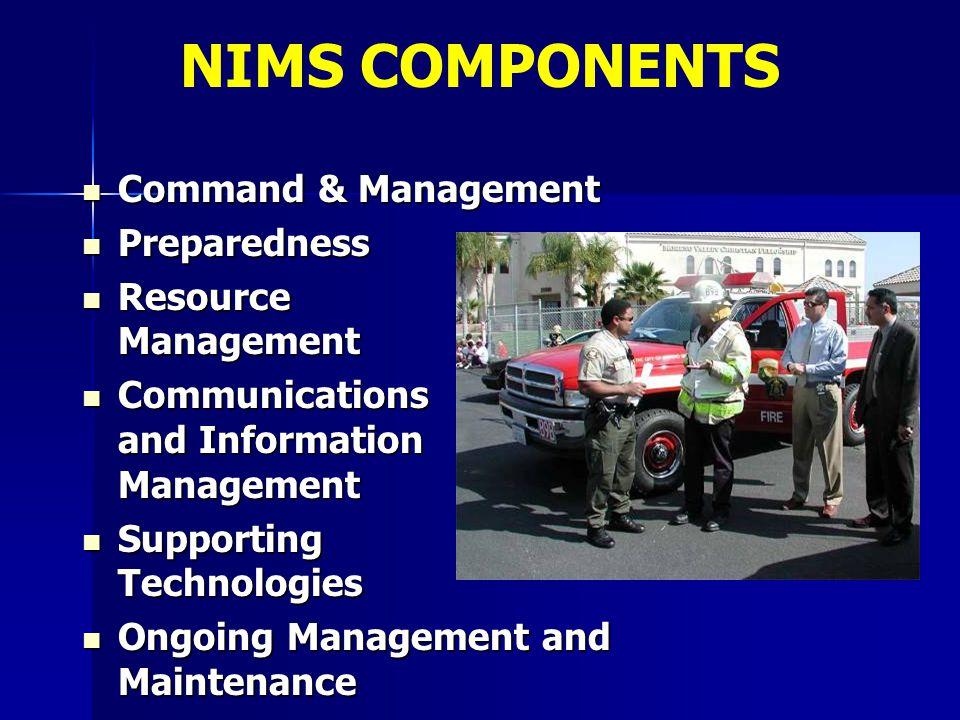 Command & Management Command & Management Preparedness Preparedness Resource Management Resource Management Communications and Information Management