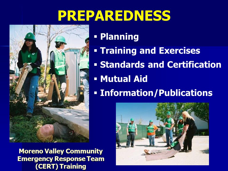   Planning   Training and Exercises   Standards and Certification   Mutual Aid   Information/Publications PREPAREDNESS Moreno Valley Communi