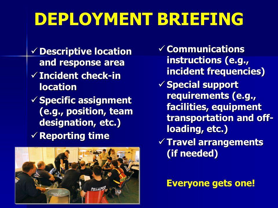 Descriptive location and response area Descriptive location and response area Incident check-in location Incident check-in location Specific assignmen