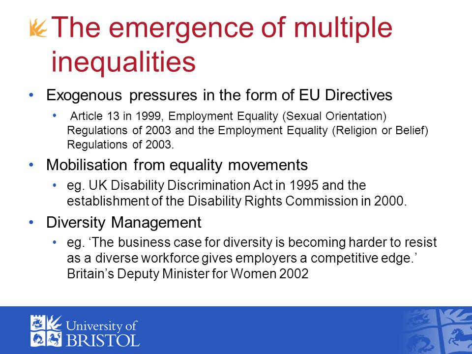 The emergence of multiple inequalities Exogenous pressures in the form of EU Directives Article 13 in 1999, Employment Equality (Sexual Orientation) R