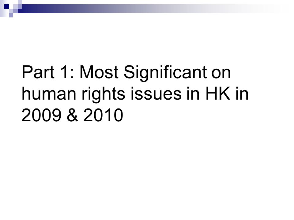 Part 1: Most Significant on human rights issues in HK in 2009 & 2010