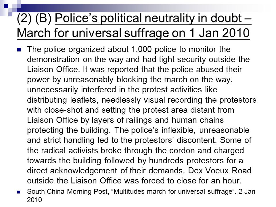 (2) (B) Police's political neutrality in doubt – March for universal suffrage on 1 Jan 2010 The police organized about 1,000 police to monitor the dem