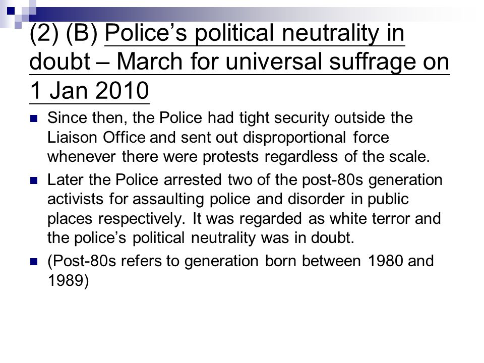 (2) (B) Police's political neutrality in doubt – March for universal suffrage on 1 Jan 2010 Since then, the Police had tight security outside the Liai