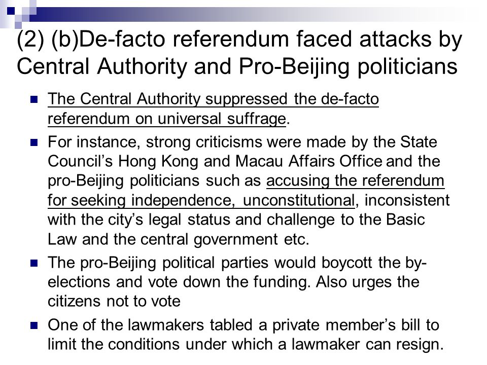(2) (b)De-facto referendum faced attacks by Central Authority and Pro-Beijing politicians The Central Authority suppressed the de-facto referendum on