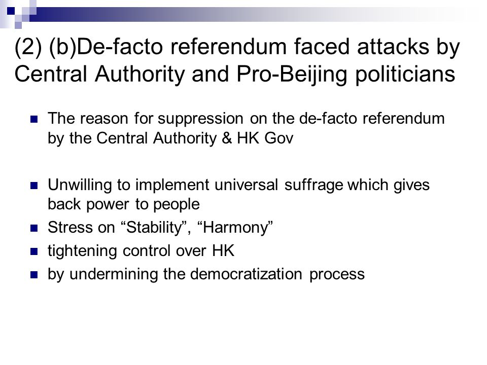 (2) (b)De-facto referendum faced attacks by Central Authority and Pro-Beijing politicians The reason for suppression on the de-facto referendum by the