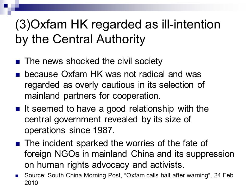 (3)Oxfam HK regarded as ill-intention by the Central Authority The news shocked the civil society because Oxfam HK was not radical and was regarded as