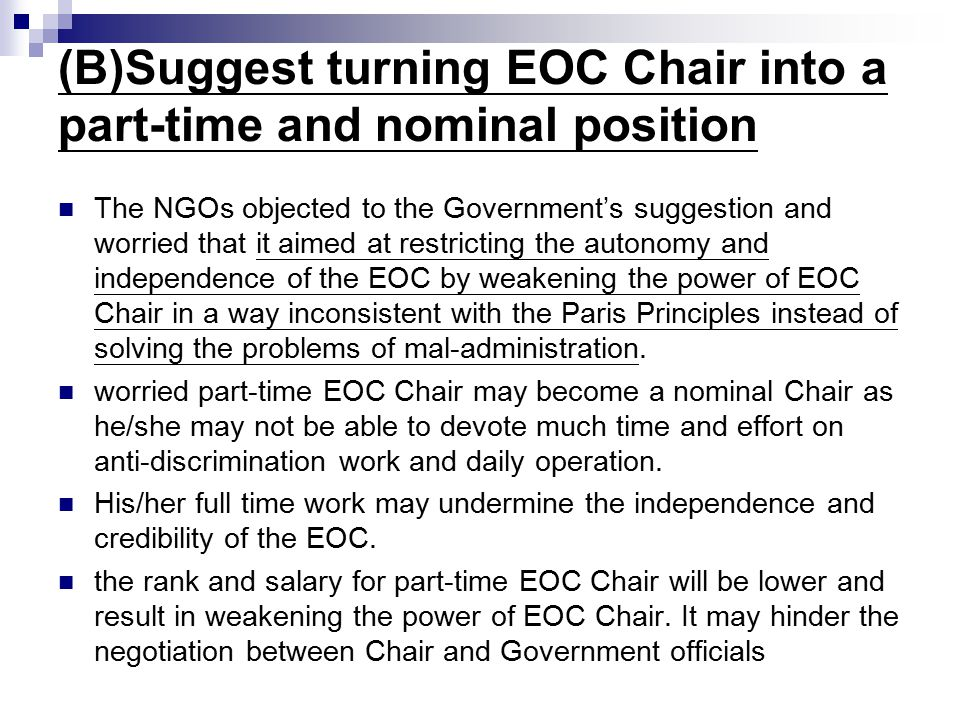 (B)Suggest turning EOC Chair into a part-time and nominal position The NGOs objected to the Government's suggestion and worried that it aimed at restr